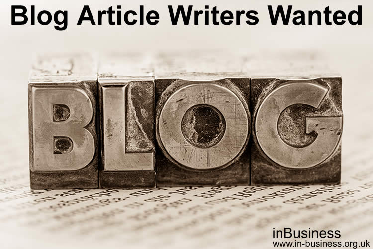 in-Business Small Business Blog Articles wanted - if you're a blogger or a writer