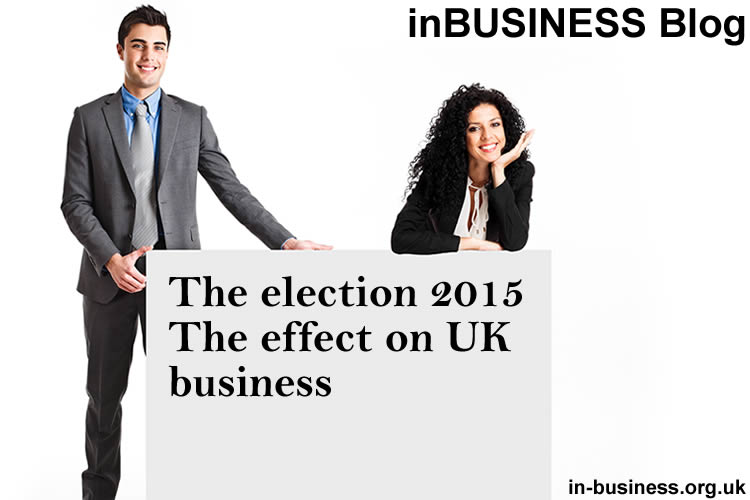 The election 2015 – The effect on UK business
