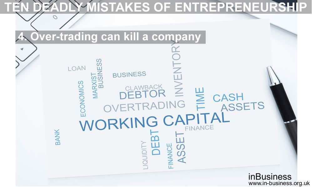 Ten deadly mistakes of entrepreneurship - Overtrading can kill a company