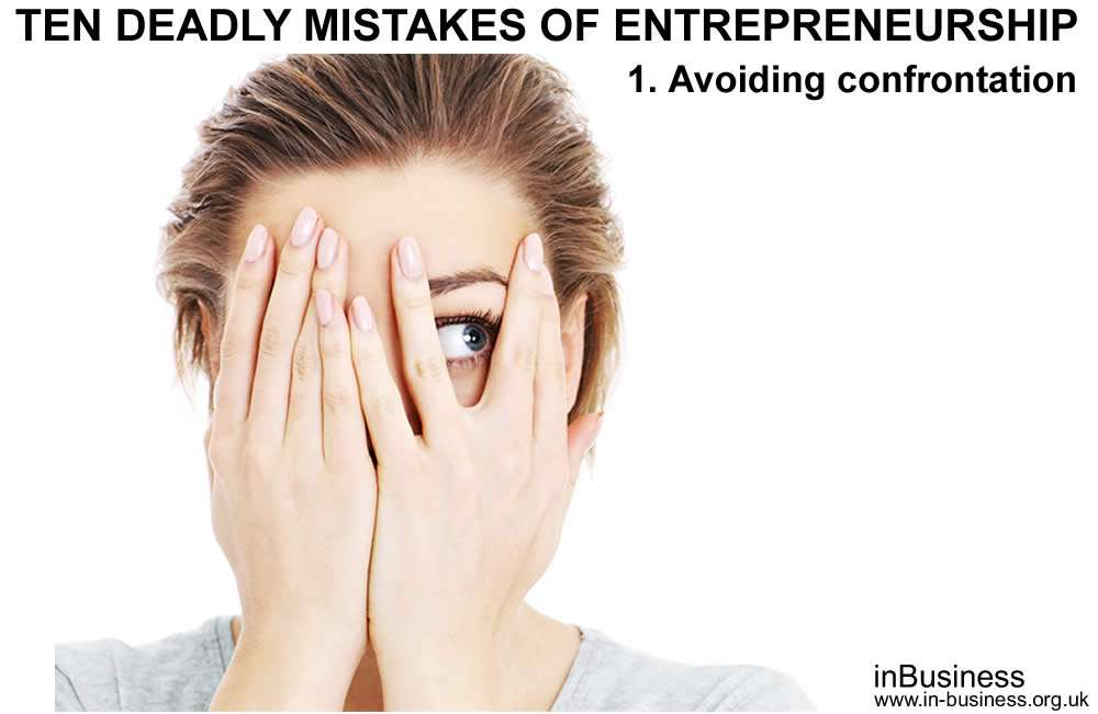 ten deadly mistakes of entrepreneurship - avoiding confrontation