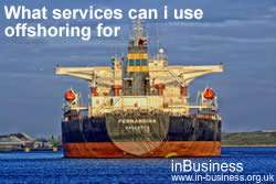 Advantages and Disadvantages of Offshoring - For what services and production can offshoring be used for?