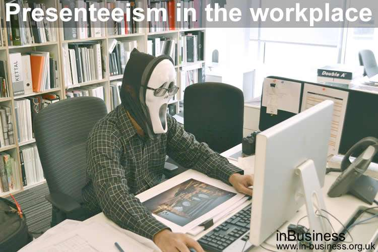 Presenteeism in the workplace - Present but not fully productive