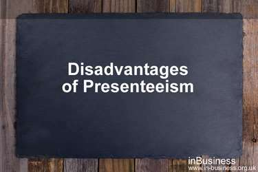Presenteeism in the workplace - Disadvantages of presenteeism