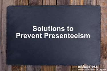 Presenteeism in the workplace - Solutions to prevent presenteeism