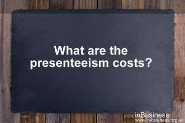 Presenteeism in the workplace - What are the presenteeism costs