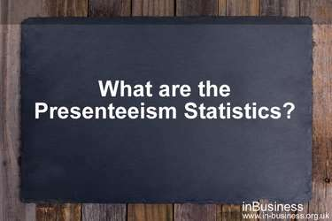 Presenteeism in the workplace - What are the presenteeism statistics