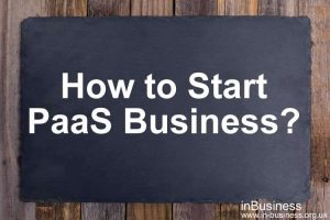 Difference between IaaS PaaS and SaaS in tabular form - How to Start PaaS Business