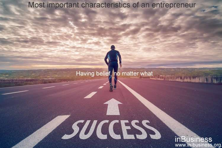 Characteristics of an entrepreneur - Having belief no matter what