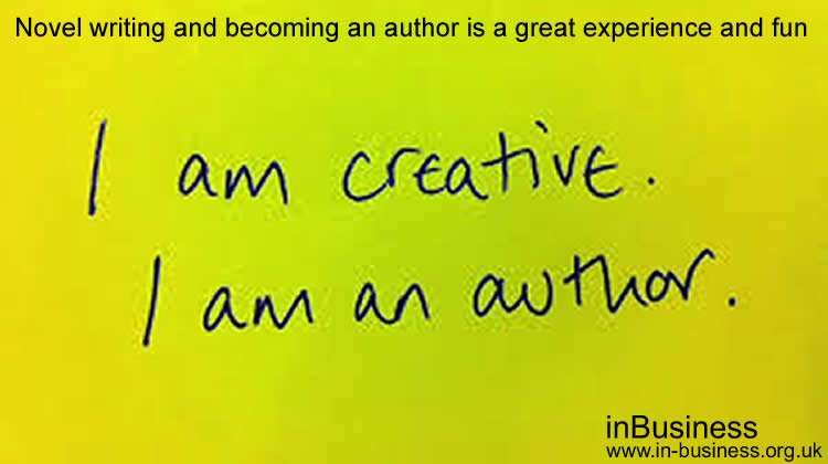 Novel writing and becoming an authoris a great experience and fun