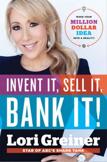 Lori Greiner Book invent it sell it bank it