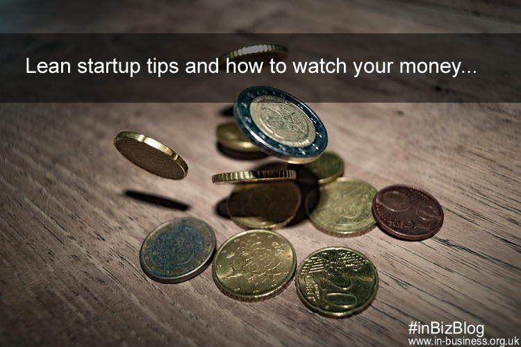 Lean startup tips and how to watch your money
