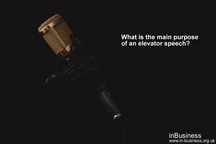 What is the main purpose of an elevator speech