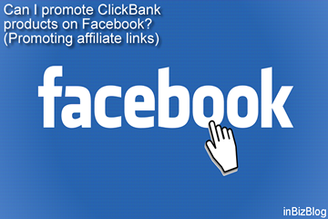 Can I promote ClickBank products on Facebook? (Promoting affiliate links in 2020)