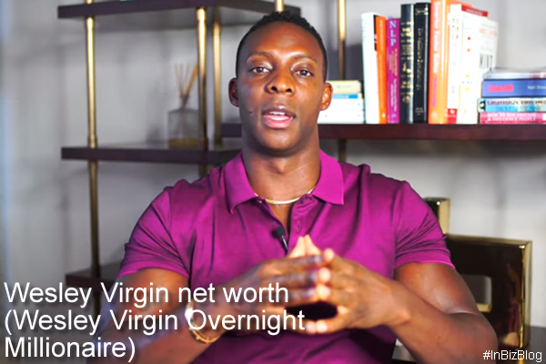 Wesley Virgin net worth - Wesley Virgin Overnight Millionaire