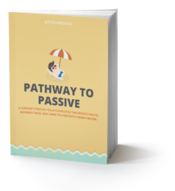 Pathway to Passive review Affilorama (Content affiliate marketing)